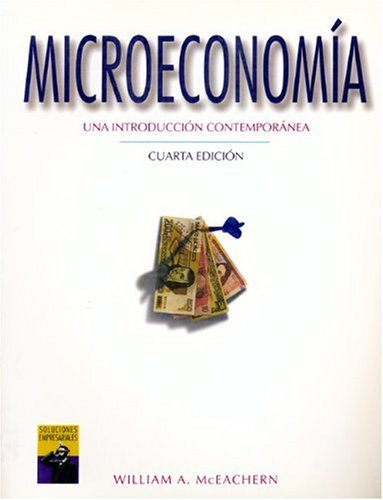 MICROECONOMÍA. UNA INTRODUCCIÓN CONTEMPORÁNEA por William A. McEachern