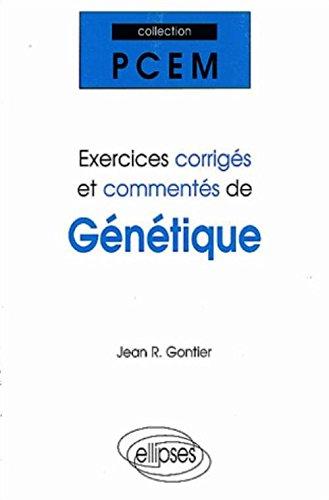 Exercices corrigés et commentés de génétique par Jean-R Gontier