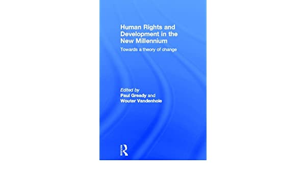 human rights and development in the new millennium gready paul v andenhole wouter
