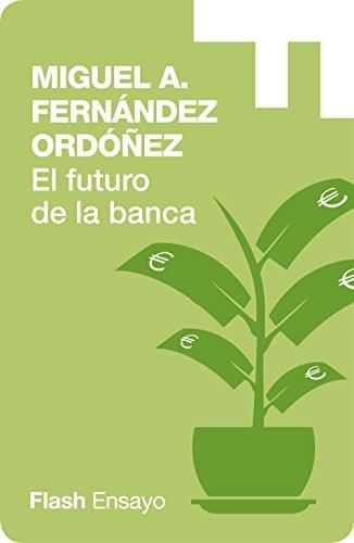 El Futuro de la Banca: Dinero Seguro y Desregulación del Sistema ...