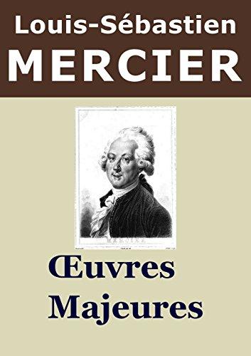 MERCIER - Oeuvres: LAn deux mille quatre cent quarante, Le nouveau Paris