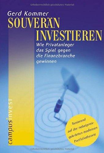 Buchseite und Rezensionen zu 'Souverän investieren: Wie Privatanleger das Spiel gegen die Finanzbranche gewinnen' von Gerd Kommer