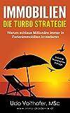 IMMOBILIEN - Die Turbo Strategie: Warum schlaue Millionäre immer in