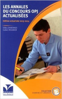 Les annales du concours OPJ actualises de DAVENNES Gilles ,MEUNIER Gatien ( 1 juin 2012 )