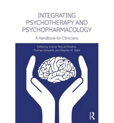 [(Integrating Psychotherapy and Psychopharmacology: A Handbook for Clinicians)] [Author: Irismar Reis De Oliveira] published on (February, 2014)