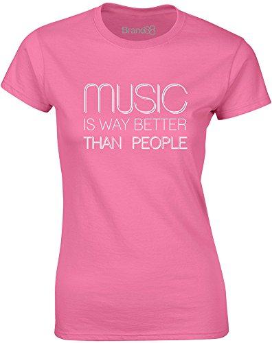 Brand88 - Music Is Way Better Than People, Gedruckt Frauen T-Shirt Azalee/Weiß