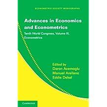 Advances in Economics and Econometrics: Volume 3, Econometrics: Tenth World Congress (Econometric Society Monographs)