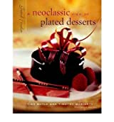 [(Grand Finales: A Neoclassic View of Plated Desserts)] [Author: Tish Boyle] published on (February, 2000)