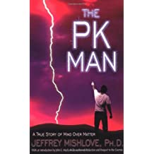 The Pk Man: A True Story of Mind over Matter