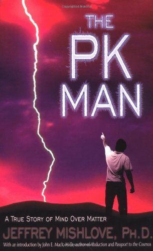 The Pk Man: A True Story of Mind Over Matter por Jeffrey Mishlove