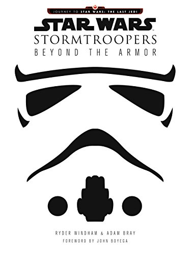 Last Us Of Kostüm - Star Wars Stormtroopers: Beyond the Armor (Star Wars: Journey to Star Wars: the Last Jedi)
