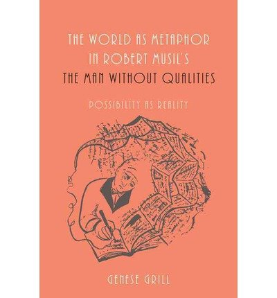 The World as Metaphor in Robert Musil's The Man without Qualities: Possibility as Reality (Studies in German Literature, Linguistics, and Culture (Hardcover)) (Hardback) - Common (In-house-grill)
