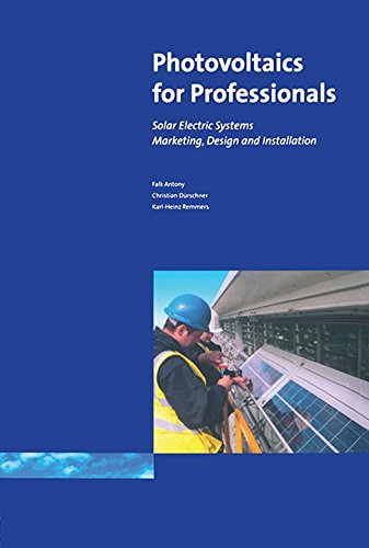Photovoltaics for Professionals: Solar Electric Systems Marketing, Design and Installation (English Edition) -