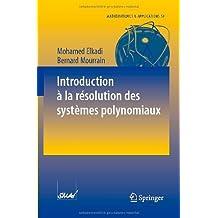 Introduction à la résolution des systèmes polynomiaux (Mathématiques et Applications)