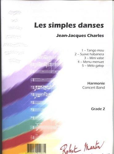 PARTITIONS CLASSIQUE ROBERT MARTIN CHARLES J J    LES SIMPLES DANSES ENSEMBLE VENTS