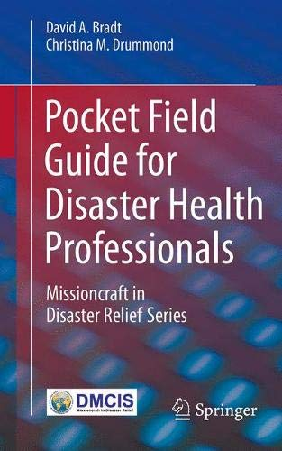 Pocket Field Guide for Disaster Health Professionals: Missioncraft in Disaster Relief® Series