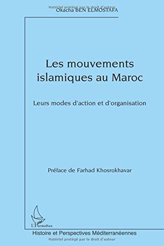 Les mouvements islamiques au Maroc : Leurs modes d'action et d'organisation