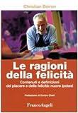 eBook Gratis da Scaricare Le ragioni della felicita Contenuti e definizioni del piacere e della felicita nuove ipotesi (PDF,EPUB,MOBI) Online Italiano