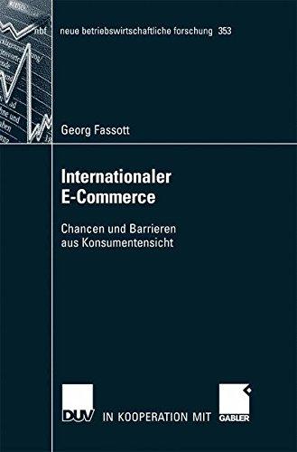Internationaler E-Commerce: Chancen und Barrieren aus Konsumentensicht (neue betriebswirtschaftliche forschung (nbf)) (German Edition)