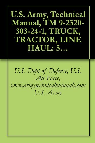 us-army-technical-manual-tm-9-2320-303-24-1-truck-tractor-line-haul-52000-gvwr-6x4-m915a4-nsn-2320-0