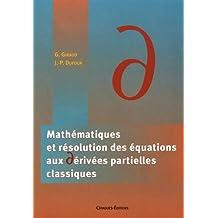 Mathématiques et résolutions des équations aux dérivées partielles classiques