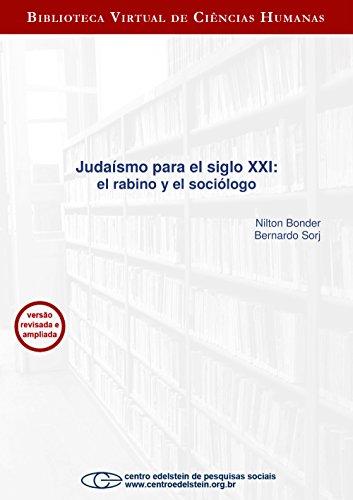 Judaísmo para el siglo XXI: el rabino y el sociólogo por Nilton Bonder