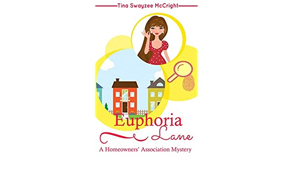 Euphoria Lane (Homeowners' Association Cozy Mystery Book 1) (English