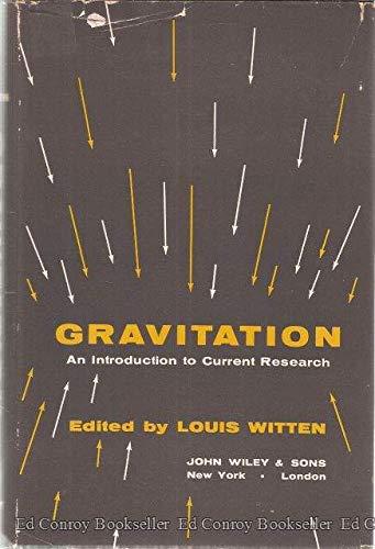 Gravitation: an introduction to current research par L Witten
