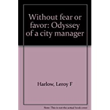 Without fear or favor: Odyssey of a city manager