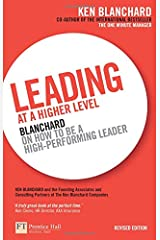 Leading at a Higher Level: Blanchard on How to be a High Performing Leader Paperback