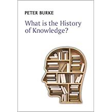 What is the History of Knowledge? (What is History series)