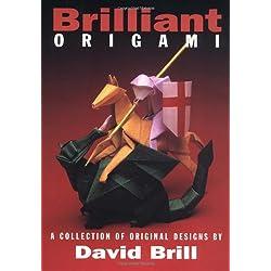 Brilliant Origami: A Collection of Original Designs