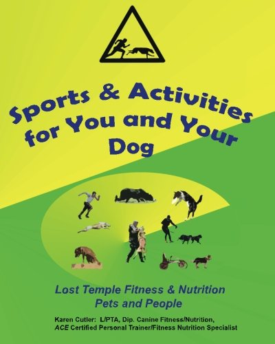 Sports & Activities for You & Your Dog: Lost Temple Fitness for Pets & People: Volume 2 (Lost Temple Fitness for People & Pets)