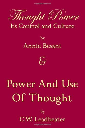 Thought Power Its Control And Culture & Power And Use Of Thought by Annie Besant (2008-07-13)