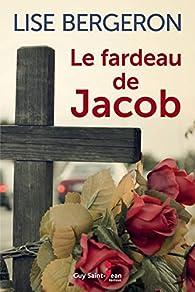 Lise Bergeron - Le fardeau de Jacob