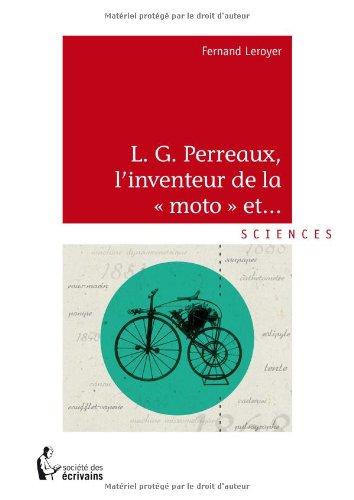L.G PERREAUX, LINVENTEUR DE LA MOTO ET.!!!