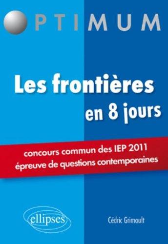 Les Frontieres Concours Sciences Po.Iep 2011 en 8 Jours Epreuves de Questions Contemporaines