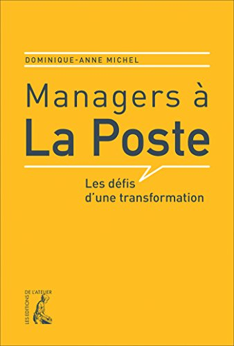 Managers  la Poste: Les dfis d'une transformation