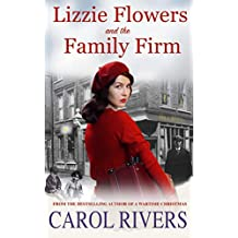 Lizzie Flowers and the Family Firm: A gripping historical romance full of twists