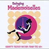 Swinging Mademoiselles: Groovy French Sounds From