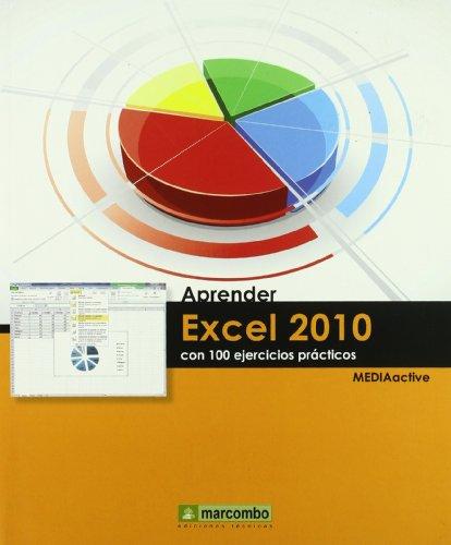 Aprender Excel 2010 con 100 ejercicios prácticos (APRENDER...CON 100 EJERCICIOS PRÁCTICOS)