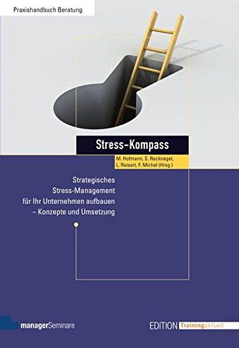 Stress-Kompass. Strategisches Stress-Management für Ihr Unternehmen aufbauen - Konzepte und Umsetzung (Edition Training aktuell)