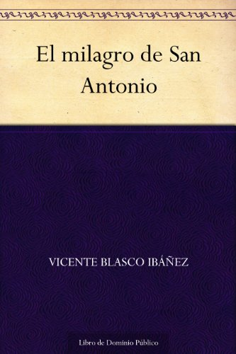El milagro de San Antonio por Vicente Blasco Ibáñez