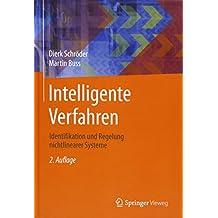 Intelligente Verfahren: Identifikation und Regelung nichtlinearer Systeme