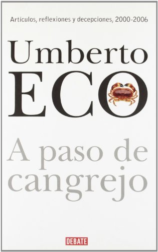 A paso de cangrejo/ At a Crab's Pace: Articulos, Reflexiones Y Decepciones, 2000-2006/ Articles, Reflections and Disappointments, 2000-2006