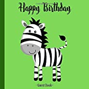 Happy Birthday Guest Book: Zebra Safari Theme Decorations | Girl or Boy Kids Sign in Celebration Party Memory Keepsake Guestb