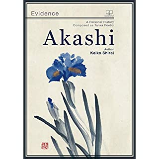 Akashi (Evidence): A Personal History Composed as Tanka Poetry (English Edition)
