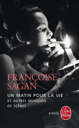 Un matin pour la vie et autres musiques de scène par Françoise Sagan