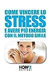 COME VINCERE LO STRESS E AVERE PIÙ ENERGIA