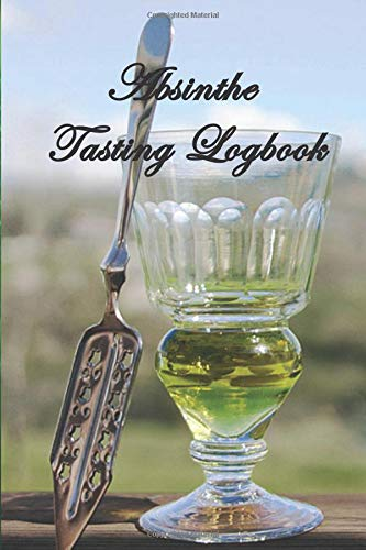 Absinthe Tasting Logbook: A small notebook for every enthusiastic absinthe lover with 100 review pages - N°2 -